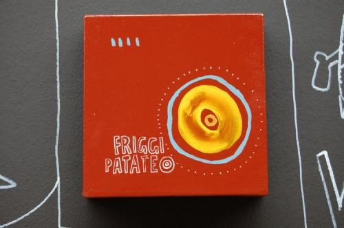 FRIGGI PATATE —acrylic on canvas, 2008